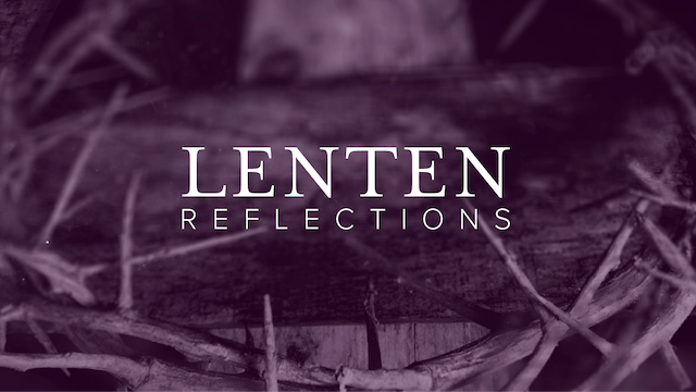 Lenten Reflections