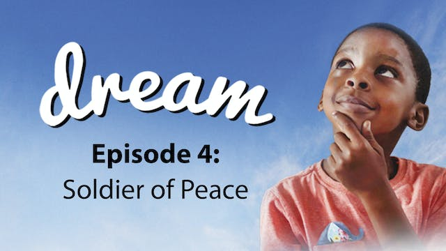 Dream - Episode 4: Soldier of Peace (...