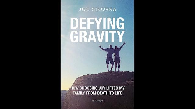 Defying Gravity by Joe Sikorra