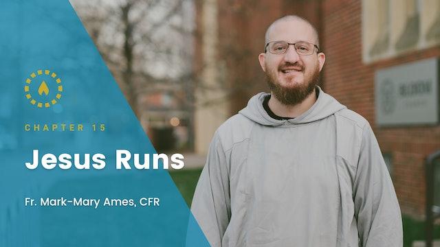 Chapter 15: Jesus Runs