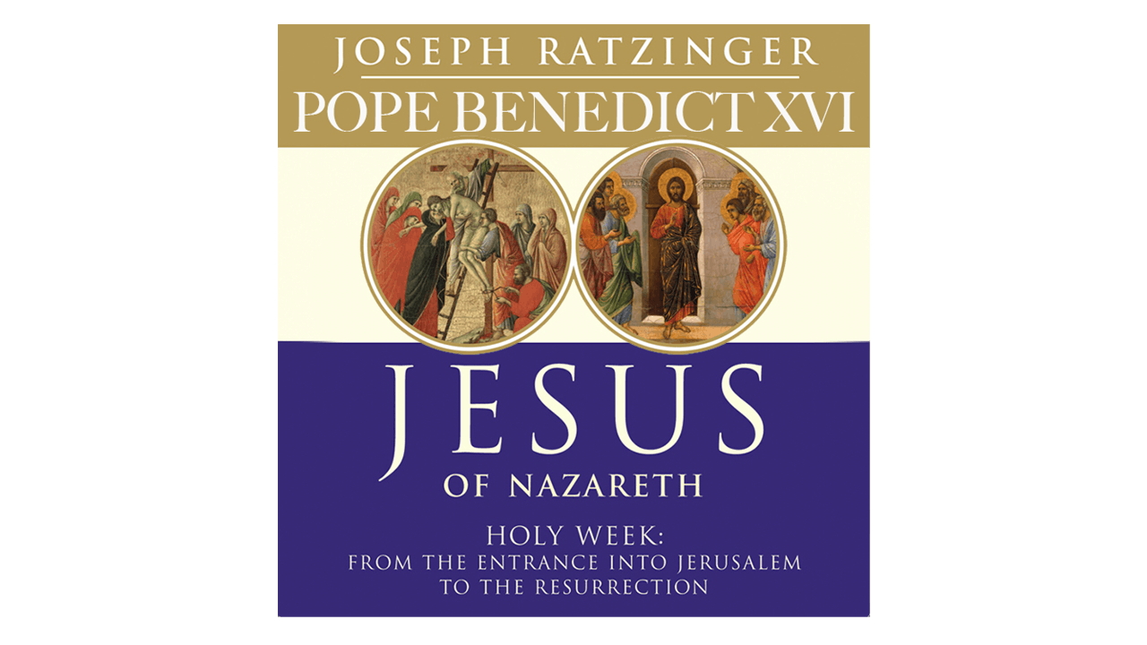 Jesus of Nazareth: Holy Week by Pope Benedict XVI