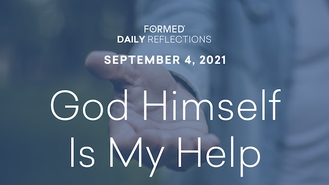Daily Reflections – September 4, 2021