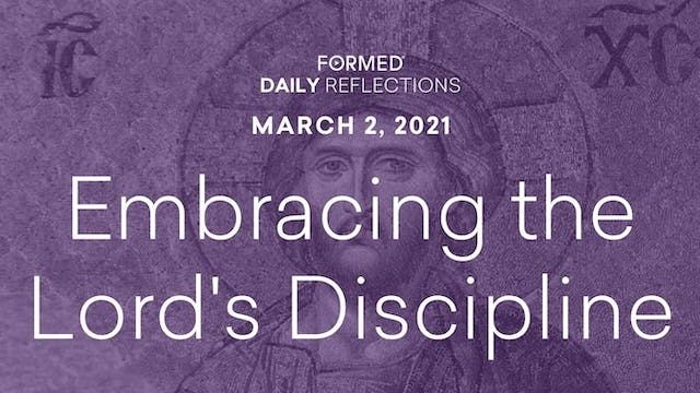 Lenten Daily Reflections – March 2, 2021