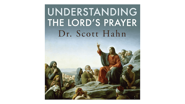 Understanding the Lord's Prayer by Dr...
