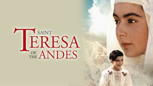 Saint Teresa of the Andes: The Story of the First Chilean Saint