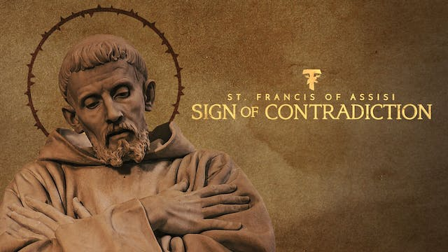 St. Francis of Assisi: Sign of Contra...
