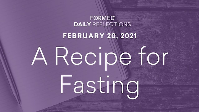 Lenten Daily Reflections – February 20, 2021
