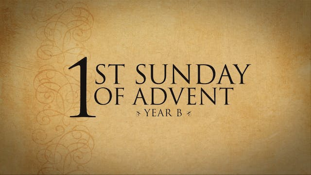 1st Sunday of Advent (Year B)