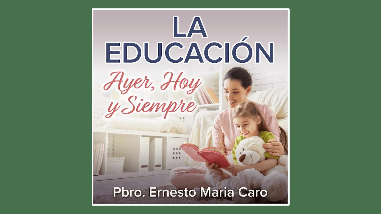 La educación ayer, hoy y siempre