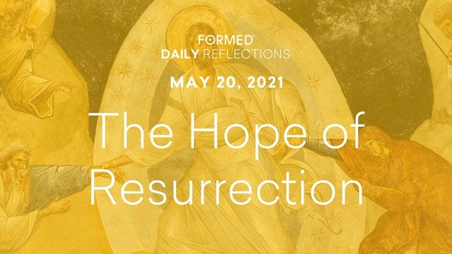Easter Daily Reflections – May 20 2021