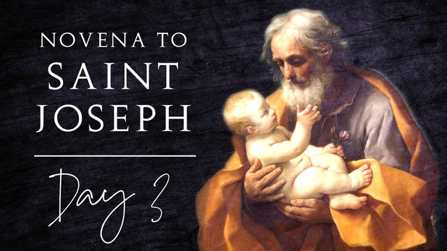 Novena to St. Joseph — Day 3 — 4/24/21