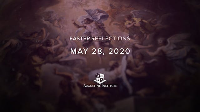 Easter Reflections – May 28th, 2020