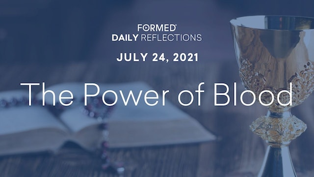 Daily Reflections – July 24, 2021