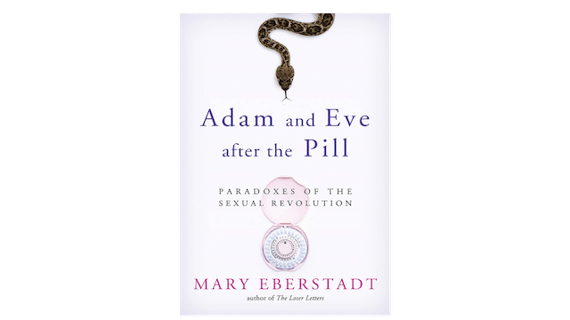 EPUB: Adam and Eve After the Pill by Mary Eberstadt