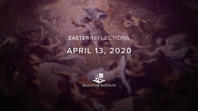 Easter Reflections - April 13th, 2020