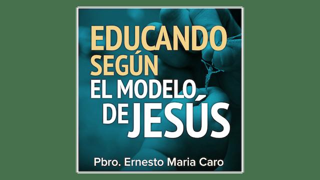 Educando según el modelo de Jesús