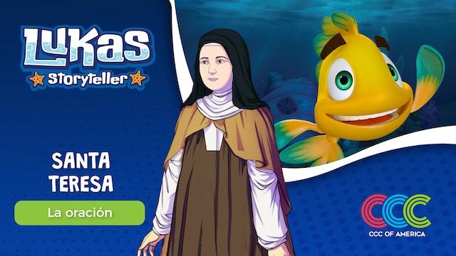 Lukas Storyteller: Santa Teresita del Niño Jesus
