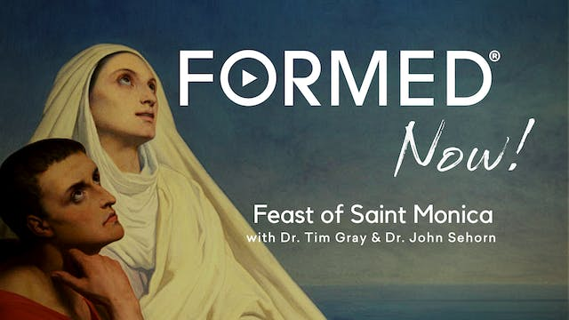 FORMED Now! Feast of Saint Monica