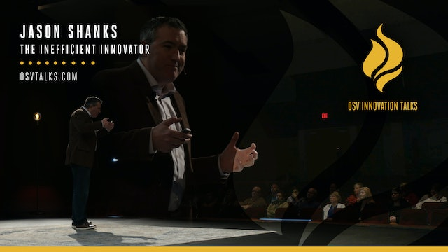 The Inefficient Innovator with Jason Shanks – OSV Institute, President