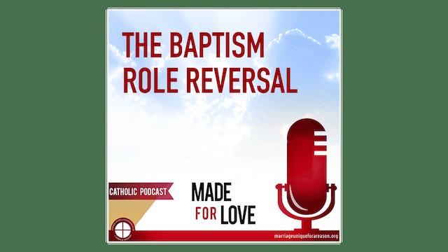 Baptism Role Reversal