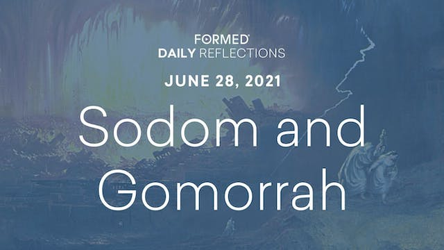 Daily Reflections – June 28, 2021