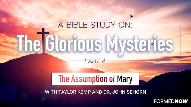 A Bible Study on the Glorious Mysteries: Assumption (Part 4 of 5)