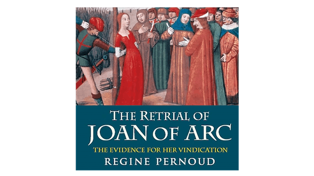 The Retrial of Joan of Arc by Regine Pernoud