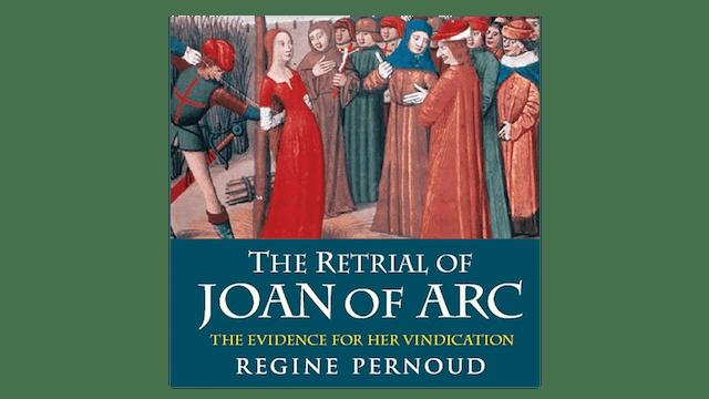 The Retrial of Joan of Arc by Regine Pernoud