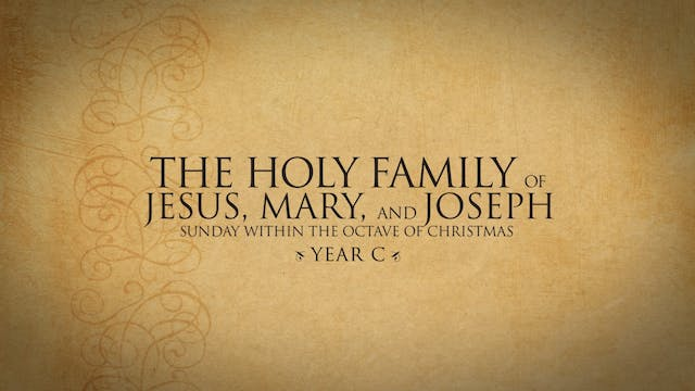 The Holy Family (Year C)