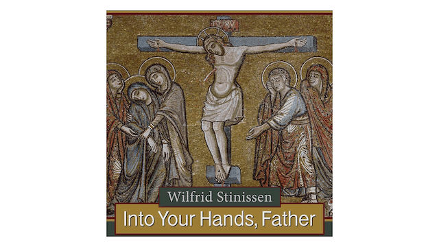 Into Your Hands, Father: Abandoning Ourselves to the God Who Loves Us by Fr. Wilfrid Stinissen