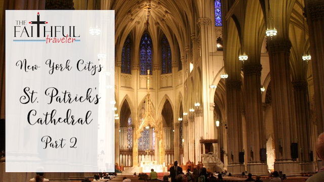 East Coast Shrines: St Patrick's Cathedral, Part 2