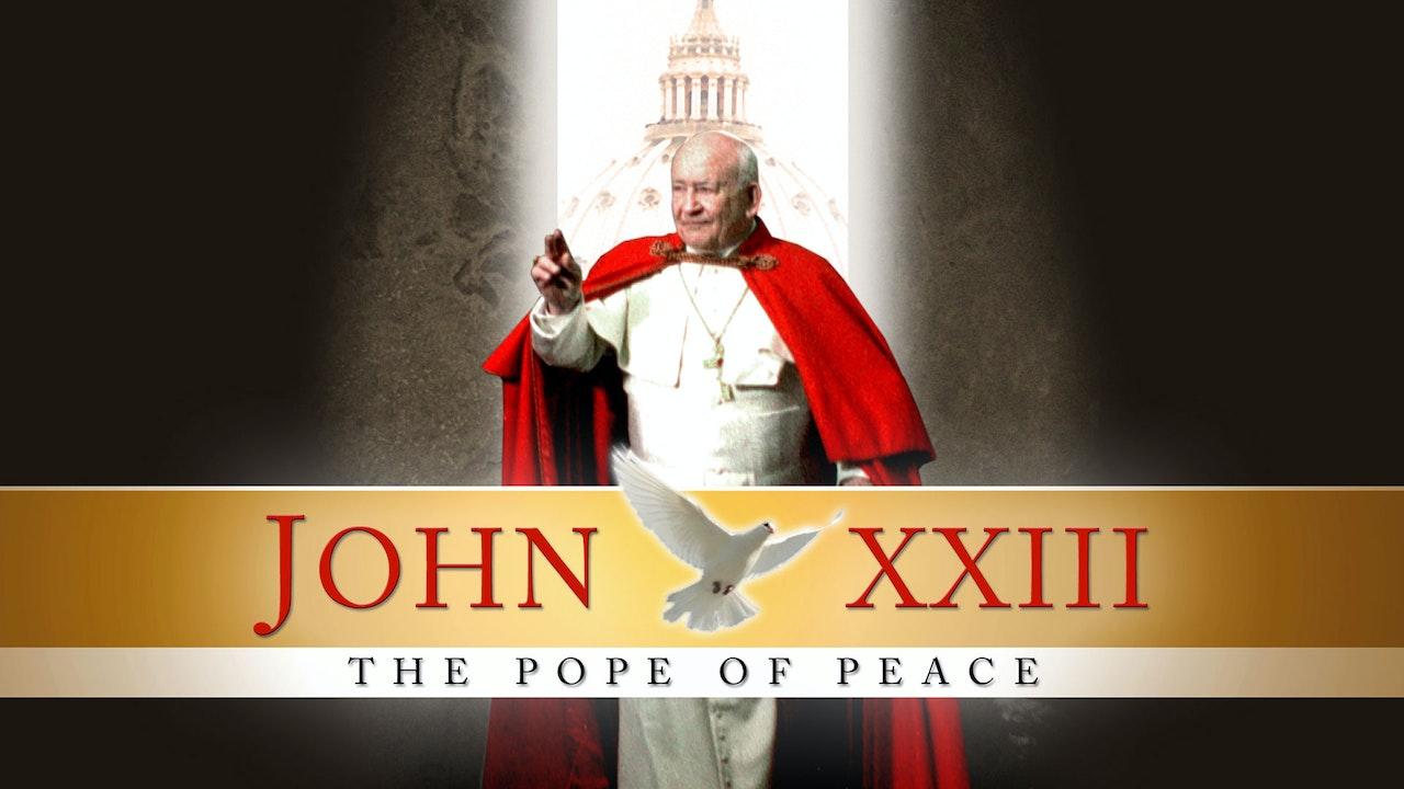 John XXIII: The Pope of Peace