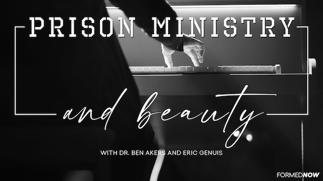 FORMED Now: Prison Ministry and Beauty