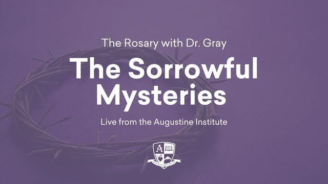 Sorrowful Mysteries with Dr. Tim Gray