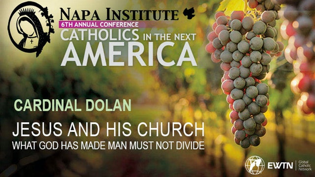 Jesus and His Church with Cardinal Dolan