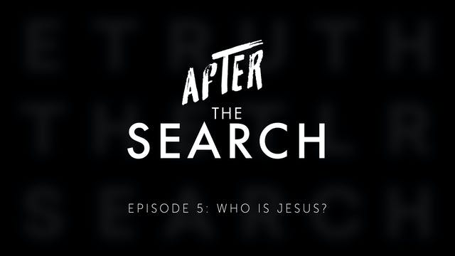 After the Search // Who is Jesus? // ...