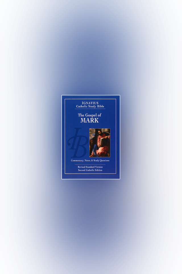 The Gospel of Mark: Ignatius Catholic Study Bible by Scott Hahn and Curtis Mitch