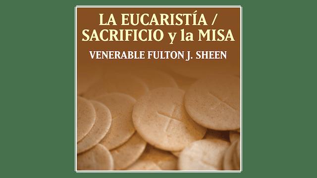 La Eucaristía—Sacrificio y la Misa por Arzobispo Fulton Sheen