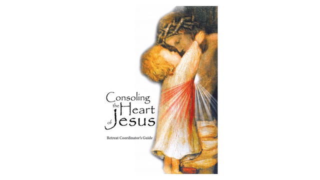 Consoling the Heart of Jesus Coordinator Guide
