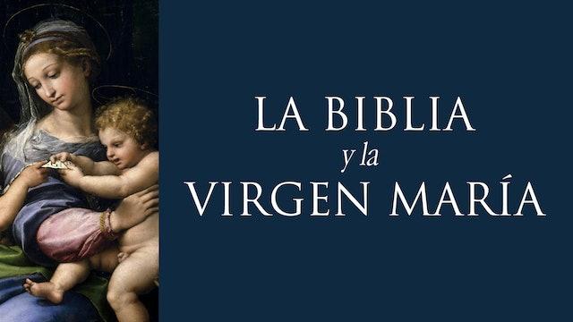 La Biblia y la Virgen María: recorriendo las Sagradas Escrituras