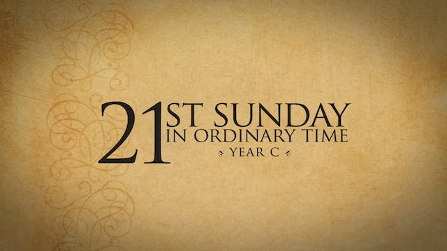 21st Sunday in Ordinary Time (Year C)