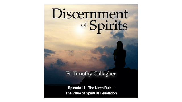 The Ninth Rule: The Value of Spiritual Desolation