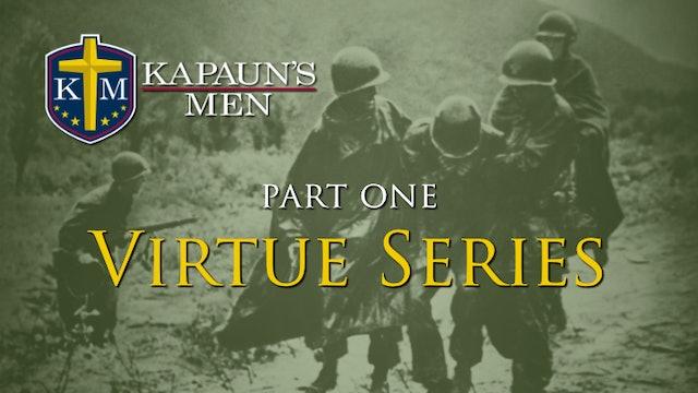 Kapaun's Men Virtue Series (Series One)