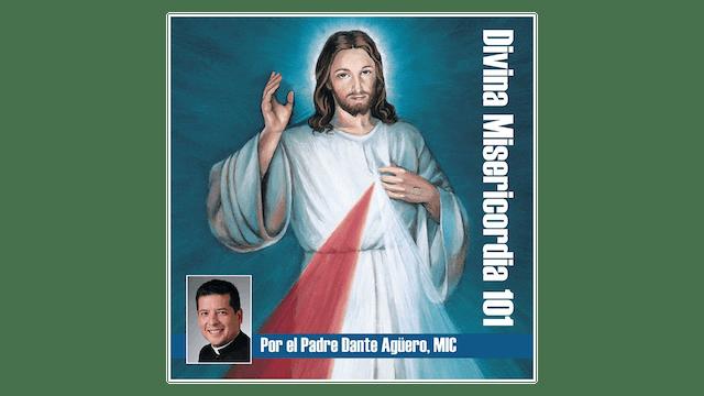 Divina Misericordia 101 por Padre Dante Agüero, MIC