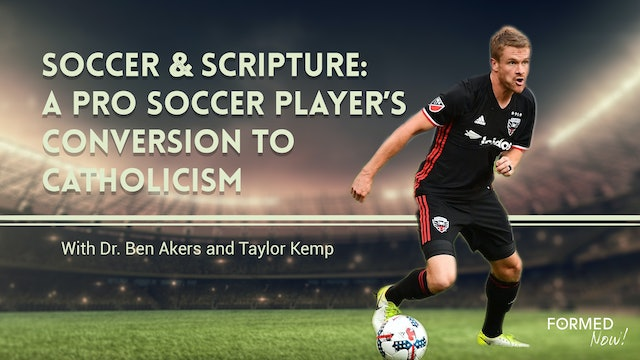 FORMED Now! Soccer & Scripture: A Pro Soccer Player's Conversion to Catholicism