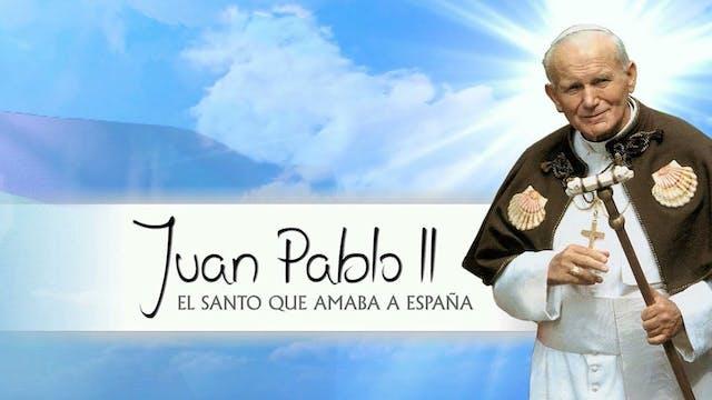 JUAN PABLO II: Santo que amaba España