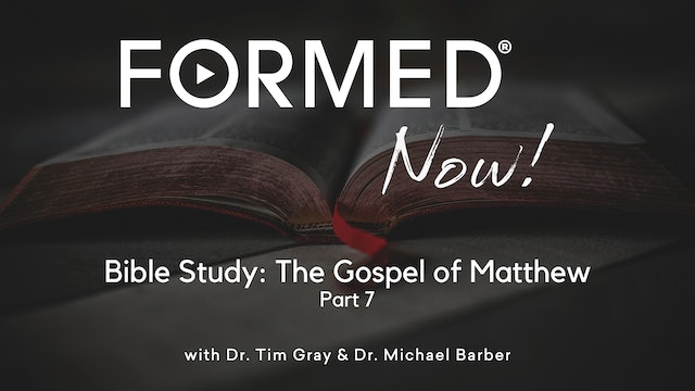 Bible Study: The Gospel of Matthew (Part 7) Chapter 6
