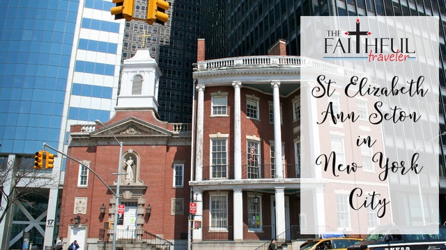 East Coast Shrines:  St Elizabeth Ann Seton in NYC