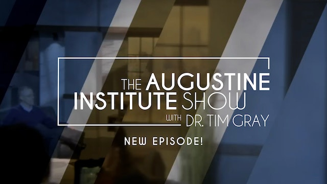 The Augustine Institute Show with Dr. Tim Gray - 4/6/21 - Fr. Brian Larkin
