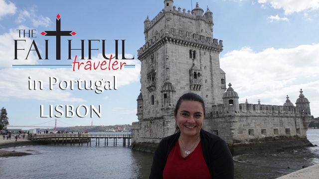 Ep 3: The Faithful Traveler in Lisbon